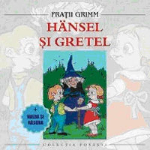 Hansel si Gretel-Fratii Grimm