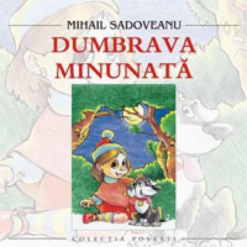 Dumbrava minunata-Mihail Sadoveanu